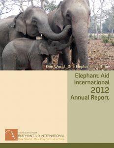 Elephant Aid International 2012 Annual Report